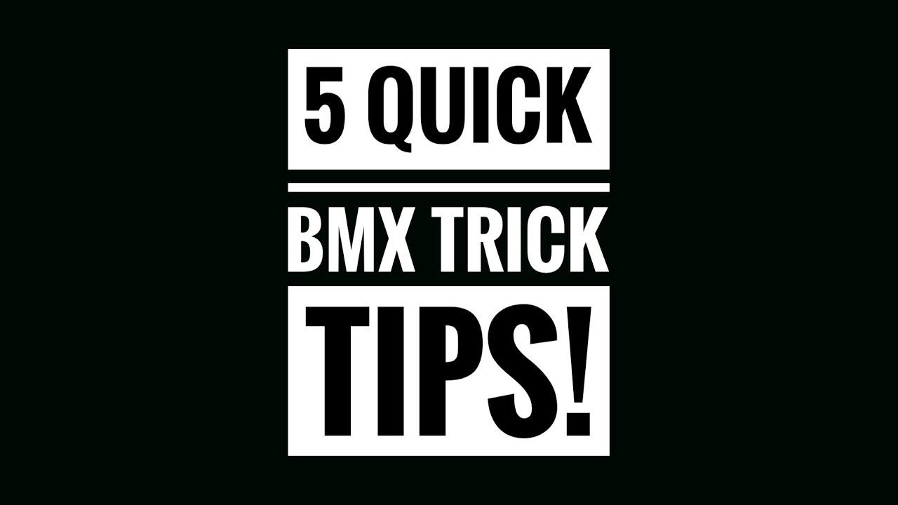 5 QUICK BMX TRICK TIPS!!