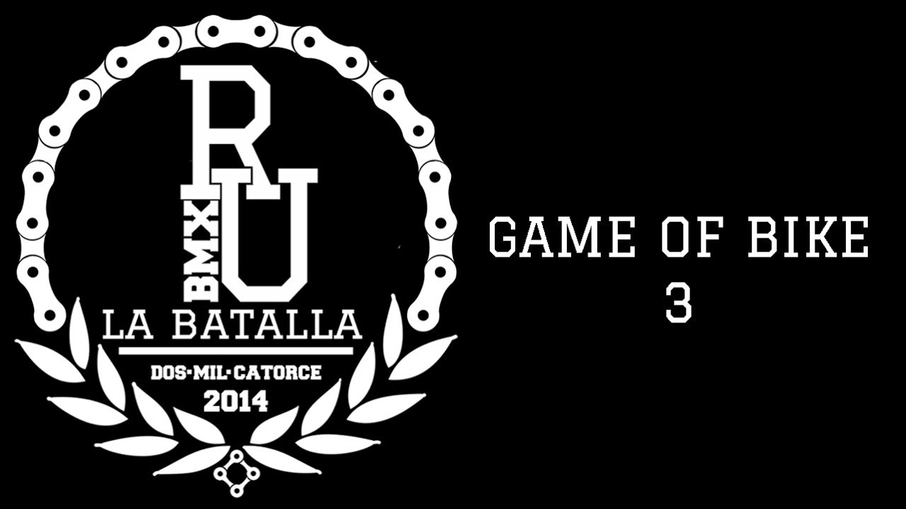 BMX - Game of BIKE 3 | RU LA BATALLA 2014