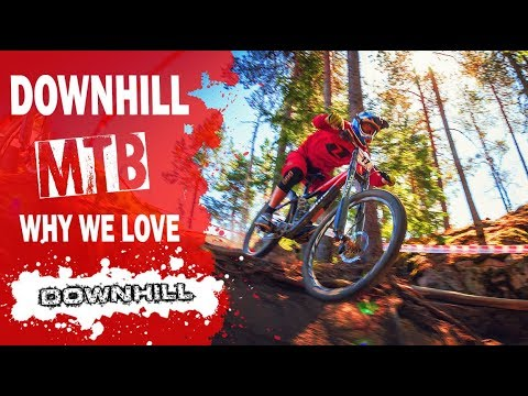 Extreme Downhill Mountain Biking  -  Why we love Downhill
