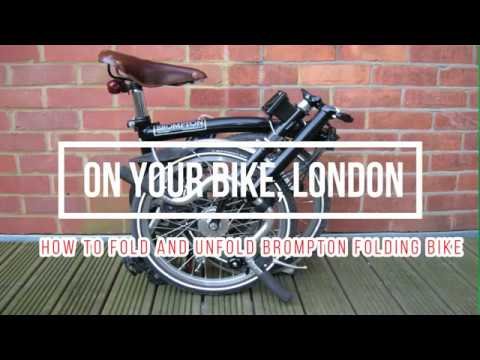 How to Fold and unfold folding bike in #3 Minutes - Brompton's Folding Bike Guide 2017