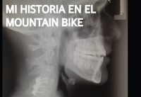 Mi historia en el Mountain bike