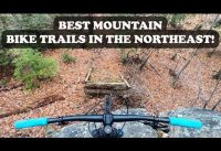 Mountain Biking the Best Trails in the Northeast!