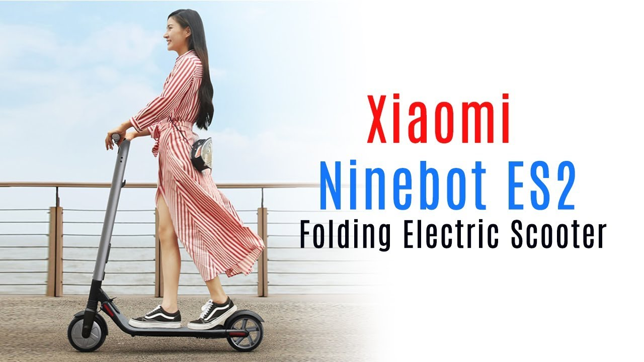 Ninebot ES2 India - Xiaomi (Mi & Redmi) Folding Electric Scooter 2018