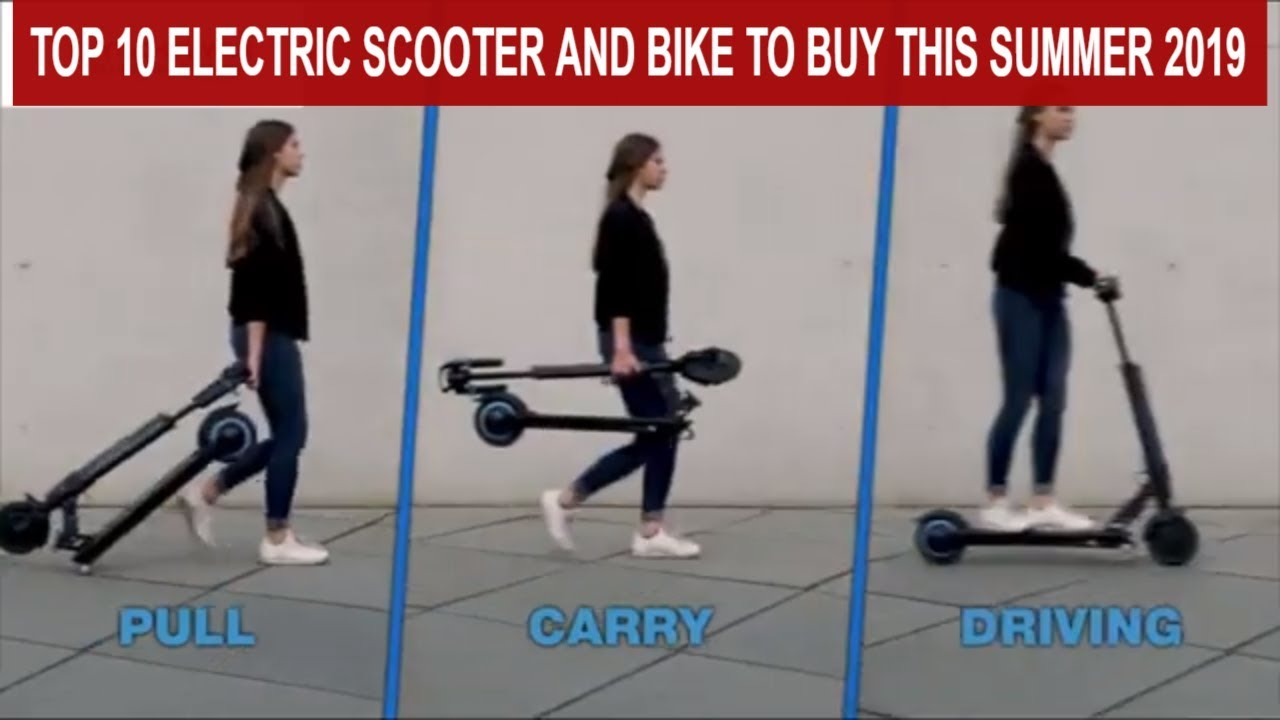 TOP 10 ELECTRIC SCOOTER AND BIKE TO BUY THIS SUMMER 2019