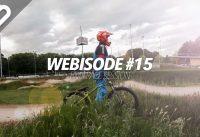 Webisode #15: BMX RACE SESSION