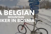A Belgian Mountain Biker in Bosnia and Herzegovina