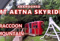 ABANDONED MOUNT AETNA SKYRIDE | RACCOON MOUNTAIN Tennessee | Living Creek Indian Village