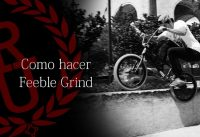 BMX - How to Feeble grind | Como hacer feeble grind BMX