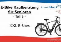 E-Bikes für Senioren | Kaufberatung Teil 5: XXL E-Bikes für schwere Personen | Erhard Mott Lauda