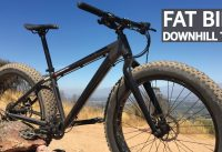 Test #7 - Downhill en Fat Bike por primera vez! Mis honestas impresiones de la gorda!