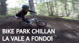 Bike Park Chillan - La Vale bajando en llamas!!