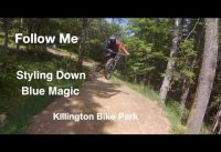 Follow Me - Blue Magic - Killington Bike Park