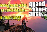 GTA5 | Climbing Mount Chiliad On A Mountain Bike | The HARD Way!