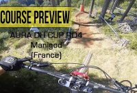 Manigod - X-fry dh - aura cup rd 4 - course preview
