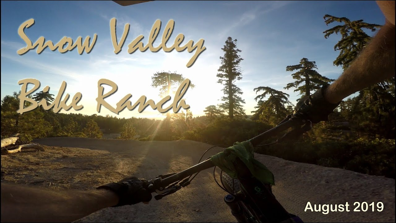 Snow Valley Bike Ranch, August 2019