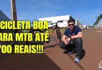 BICICLETA BOA PARA MTB ATÉ 1700 REAIS!!!