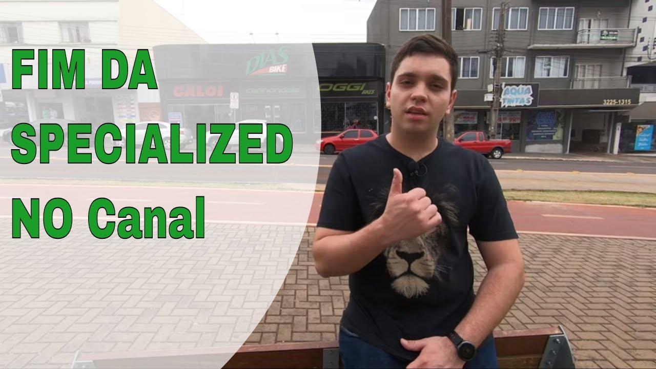 FIM DA SPECIALIZED NO CANAL !