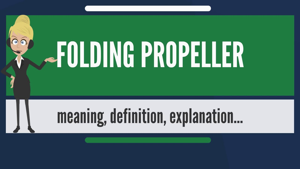 What is FOLDING PROPELLER? What does FOLDING PROPELLER mean? FOLDING PROPELLER meaning