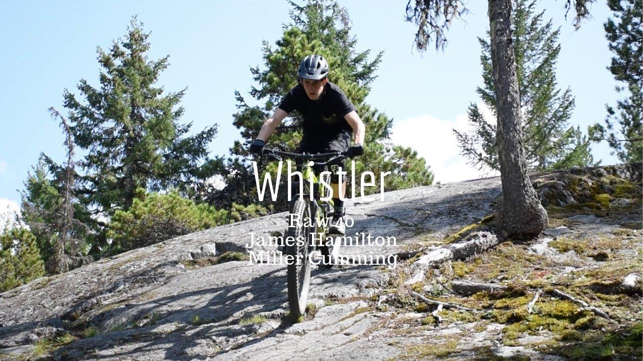 Whistler Raw 40 | James Hamilton + Miller Cumming