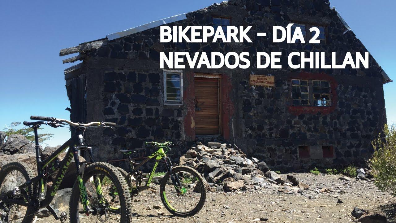 Chillan 2 - Refugio y sendero Garganta de Diablo! Bike Park Nevados de Chillan