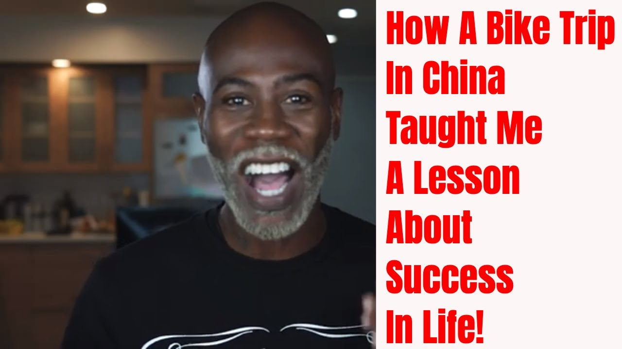 Life Lessons: How A Bike Trip In China Taught Me About Success In Life!