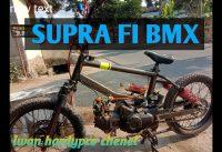 SUPRA INJEKSI 125 berxperimen menjadi BMX