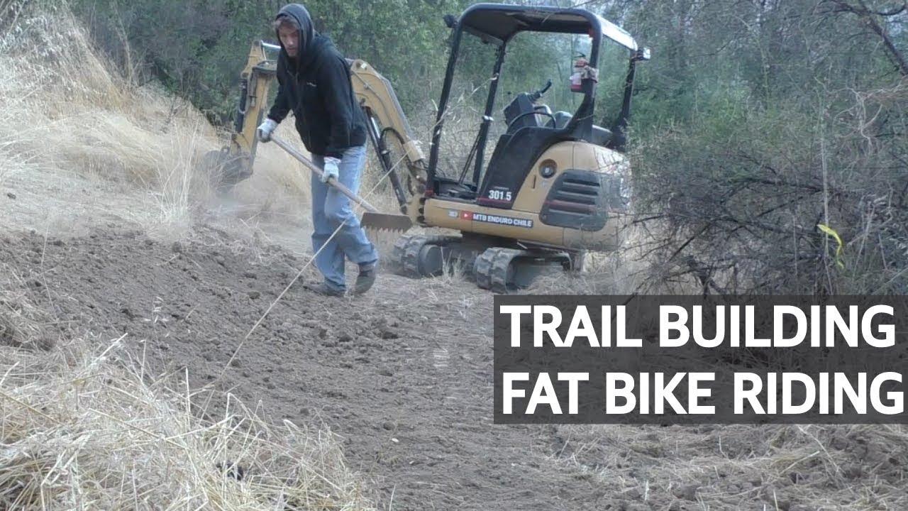 Trail Building con la Mini Excavadora y pedaleando el nuevo Bike Park con la Fatbike!