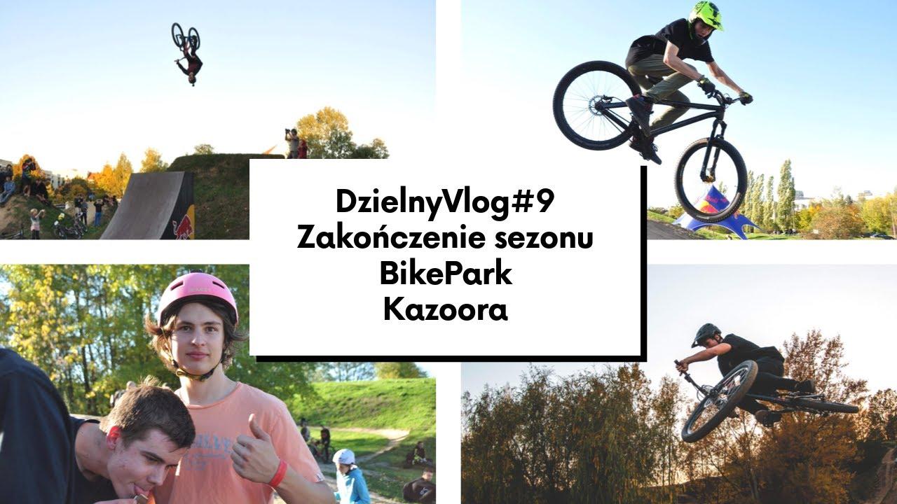 Zakończenie sezonu na Bike Park Kazoora - DzielnyVlog #9