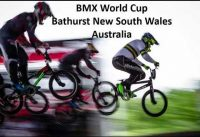 BMX World Cup Bathurst New South Wales Australia