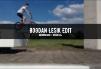 Bogdan Lesik | BMX Edit | Midnight Riders