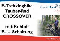 E-Trekkingbike Tauber-Rad CROSSOVER mit Rohloff E-14 Schaltung | E-Bike Erlebniswelt Erhard Mott