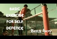 Basic tranings for self defence|| Bmx Boy