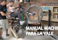 Manual Machine para Mountain Bike! Construcción, Test y Review con la Vale!