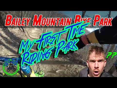 Bailey Mountain Bike Park:My first time!