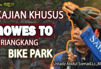 KAJIAN KHUSUS GOWES TO DURIANKANG BIKE PARK ᴴᴰ | Ustadz Abdul Somad, Lc., MA