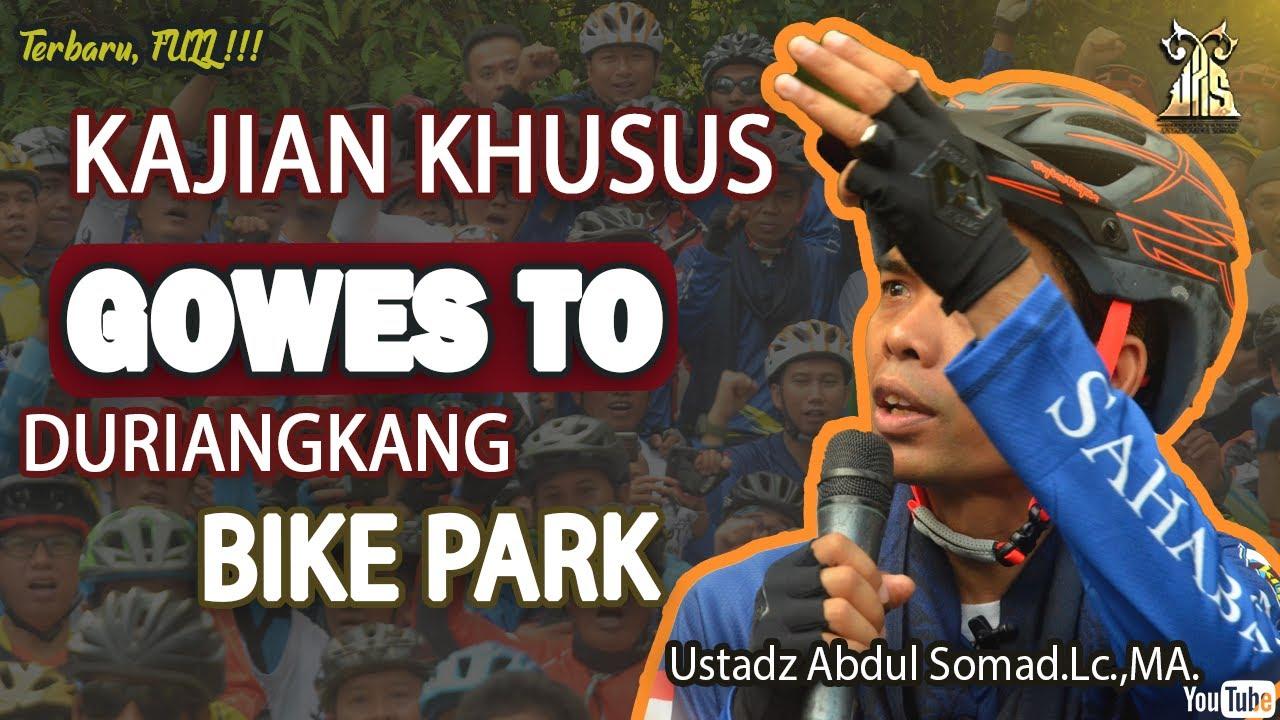 KAJIAN KHUSUS GOWES TO DURIANKANG BIKE PARK ᴴᴰ | Ustadz Abdul Somad, Lc., MA