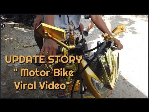 UPDATE STORY - Motor Bike Viral Video