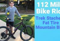 112 Mile Bike Ride With Trek Stache 7 Fat Tire Mountain Bike