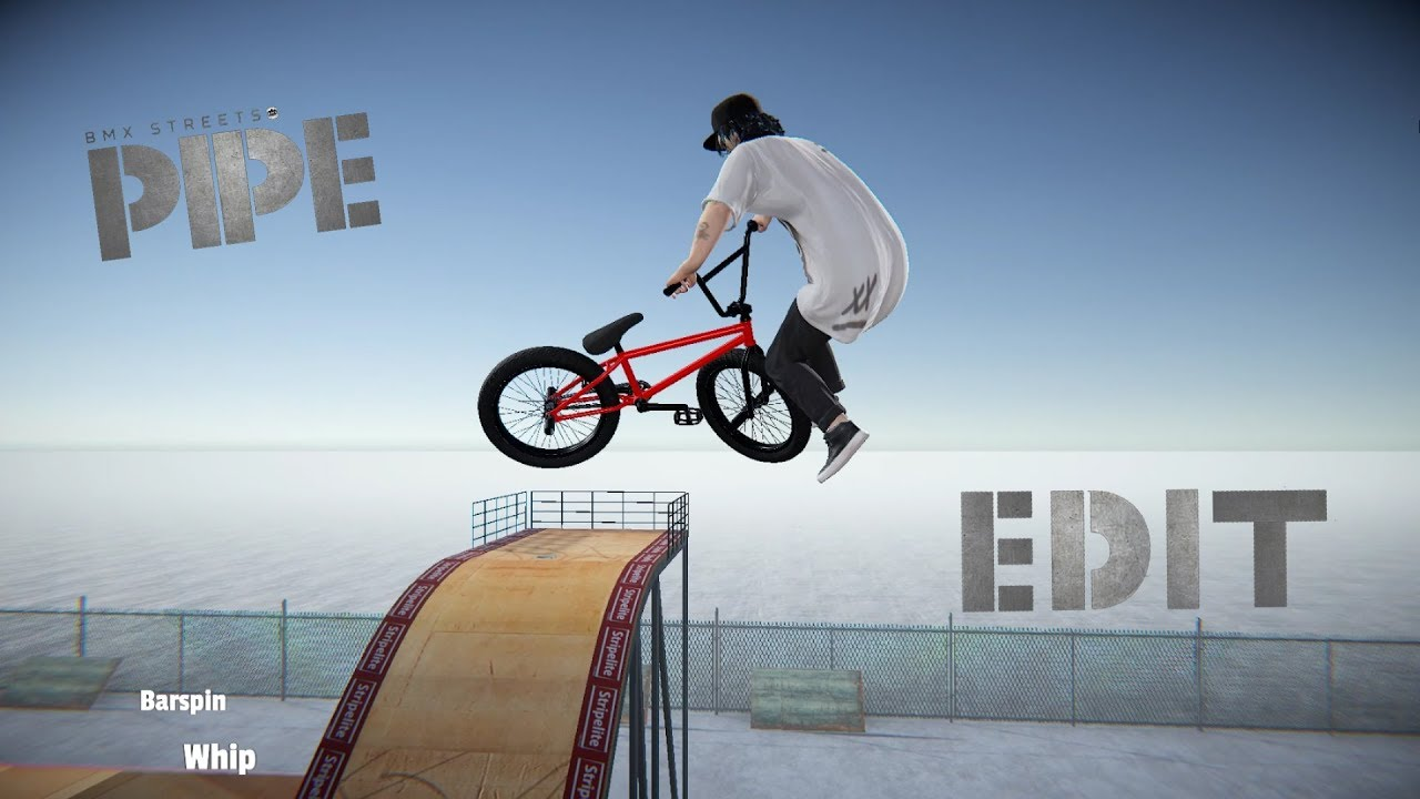 BMX streets PIPE  *edit no.1*