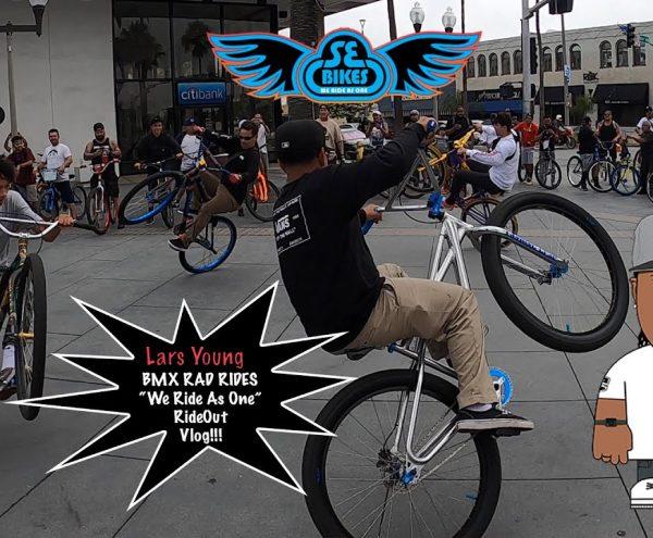 "BMX RAD RIDES ""We Ride As One"" RideOut Vlog!!! SE Bikes L.A. Big Ripper"