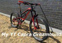 Yup Still Got the Capra - My 2018 YT Capra Dreambuild