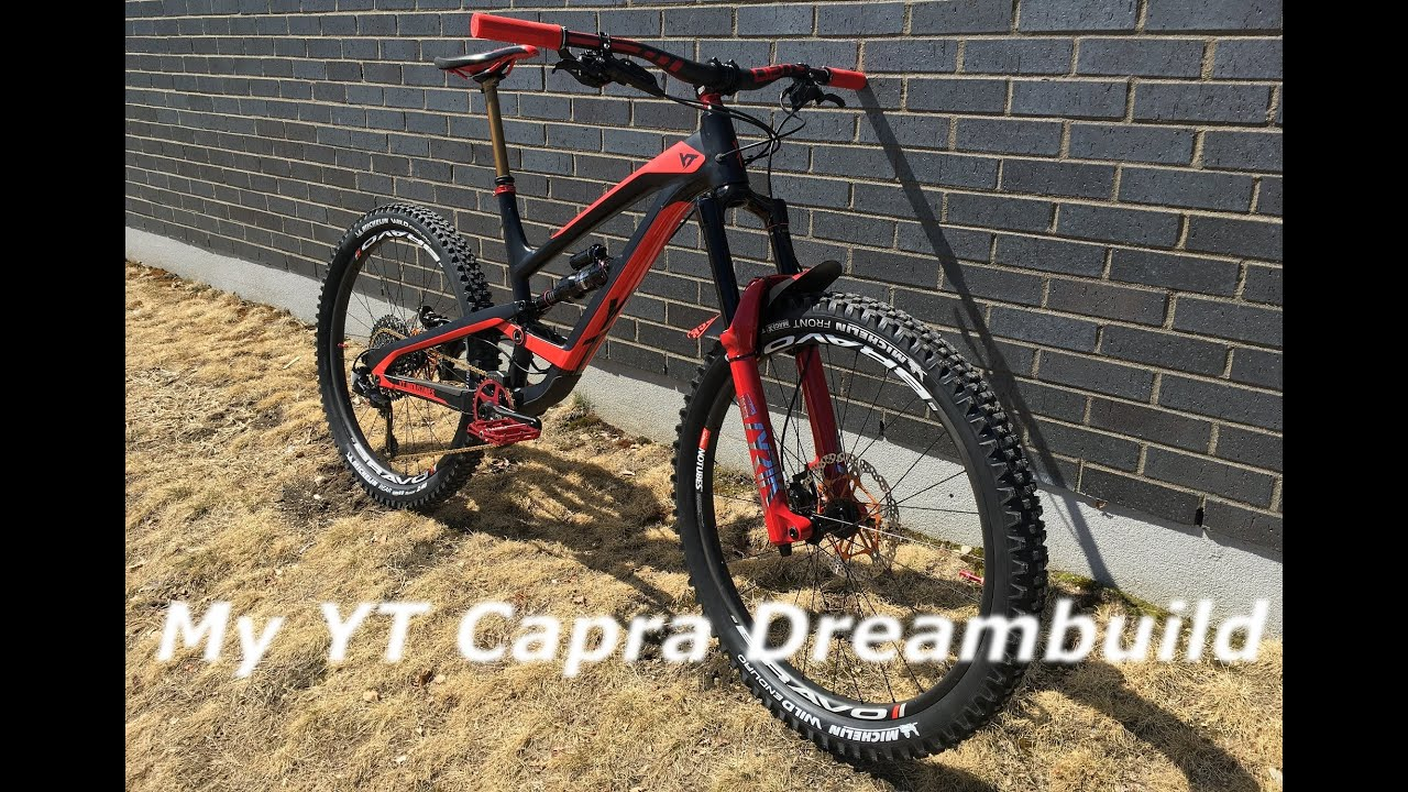 Yup Still Got the Capra - My 2018 YT Capra Dreambuild