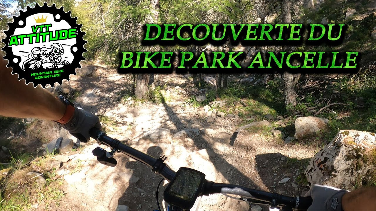 DECOUVERTE DU BIKE PARK ANCELLE