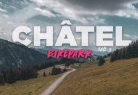 Erstmal schauen! | Bikepark Châtel Tag 1 | People, Fluid, Panoramic, Bike Patrol | Jonas Heidl