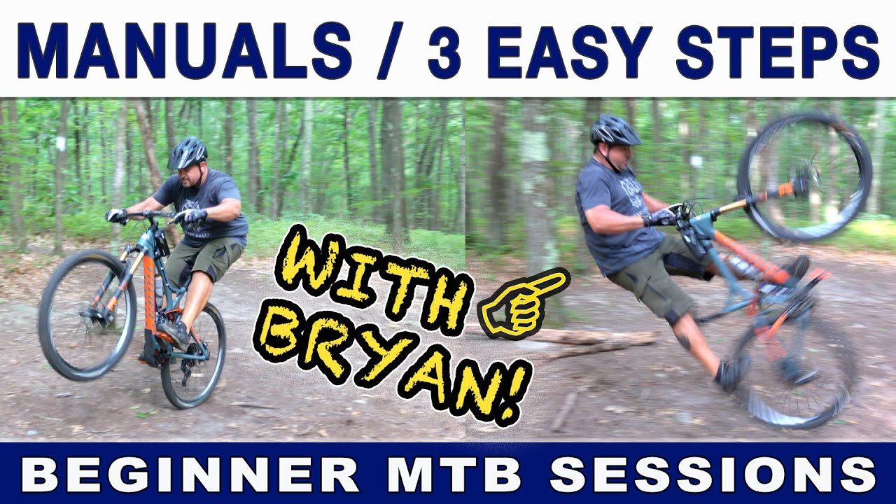 Manuals in 3 Easy Steps! | Beginner MTB Sessions with Bryan
